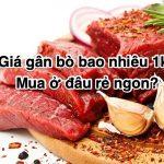 Giá gân bò bao nhiêu 1Kg 2020? Mua, bán ở đâu rẻ ngon TpHCM & Hà Nội